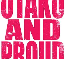 Otaku AND PROUD (PINK) by Penelope Barbalios