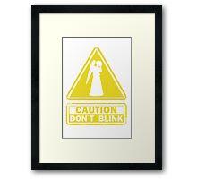 Don't Blink Framed Print