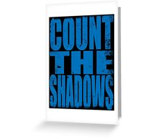 Count The Shadows (BLUE) Greeting Card