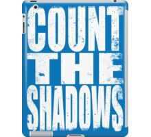 Count The Shadows (WHITE) iPad Case/Skin