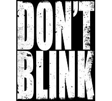 DON'T BLINK (WHITE) Photographic Print