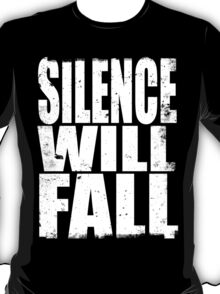 Silence Will Fall (WHITE) T-Shirt