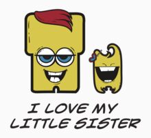 I LOVE MY LITTLE SISTER by monsterfriends