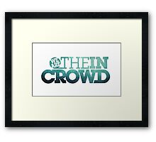 We Are The In Crowd Logo Framed Print