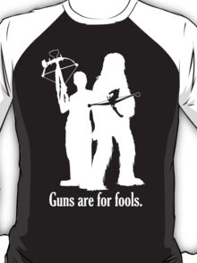 Guns are for fools. T-Shirt