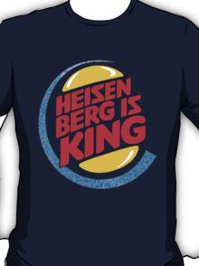 Heisenberg Is King T-Shirt