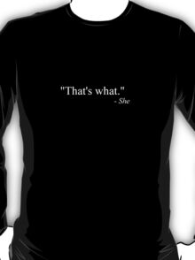 That's what she said (white) T-Shirt
