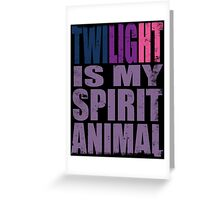Twilight Sparkle is my Spirit Animal Greeting Card