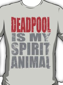 Deadpool is my Spirit Animal (RED) T-Shirt