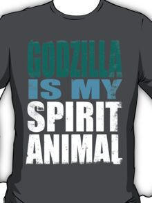 Godzilla is my Spirit Animal T-Shirt