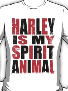 Harley Quinn is my Spirit Animal T-Shirt