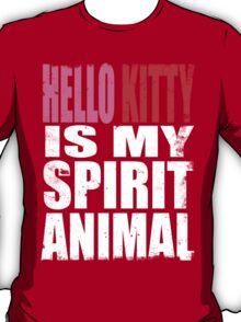 Hello Kitty is my Spirit Animal T-Shirt