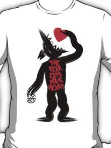 The Fear eats your heart T-Shirt