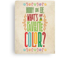 Buddy the Elf - What's Your Favorite Color? Canvas Print