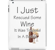 I Just Rescued Wine iPad Case/Skin