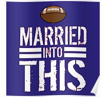 Hilarious 'Married Into This' Red, Blue and White Football Colors Accessories Poster