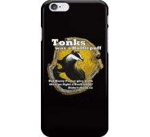 Tonks was a Hufflepuff iPhone Case/Skin