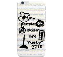 "My ""People Skills"" are ""Rusty"" iPhone Case/Skin"