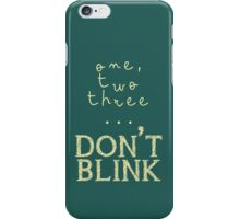 One, two three... Don't Blink iPhone Case/Skin