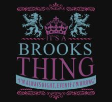 It's A Brooks Thing by RooDesign