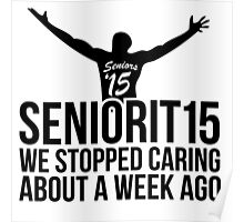 Hilarious 'Seniorit15 2015: We Stopped Caring About a Week Ago' T-Shirt Poster