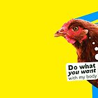 """Chick Fever: """"Do What You Want (With My Body)"""" by ak4e"""