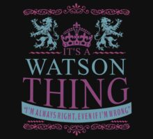 It's a WATSON Thing  by RooDesign