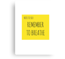 NOTE TO SELF: REMEMBER TO BREATHE Canvas Print