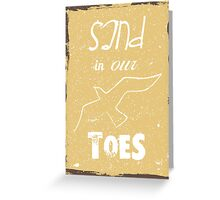 Beach poster sand in our toes Greeting Card