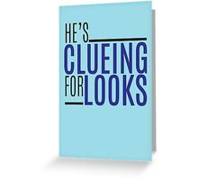 clueing for looks Greeting Card