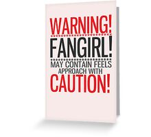 WARNING! FANGIRL (II) Greeting Card