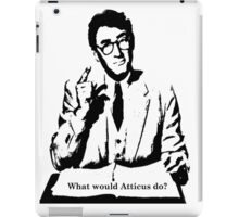 What would Atticus do? iPad Case/Skin
