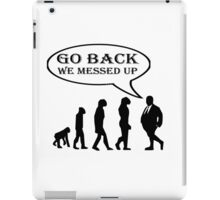 GO BACK (SURVIVAL OF THE FATTEST) iPad Case/Skin