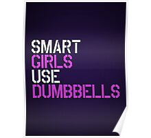 Smart Girls Use Dumbbells Poster