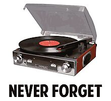 Never Forget Vinyl Record Players Photographic Print