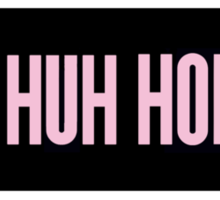 Uh Huh Honey Sticker