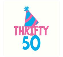 Thrifty 50 fifty Fiftieth Birthday with a hat Art Print