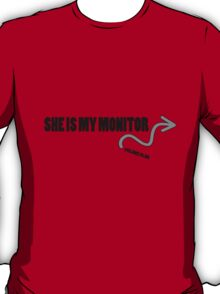 She's monitoring you T-Shirt