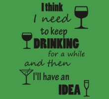 drinking=idea by ElyB
