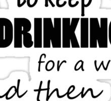 drinking=idea Sticker