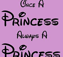 ONCE A PRINCESS ALWAYS A PRINCESS by Divertions
