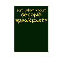 Second Breakfast Art Print