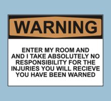 WARNING: ENTER MY ROOM AND I TAKE NO RESPONSIBILITY FOR THE INJURIES YOU WILL RECIEVE, YOU HAVE BEEN WARNED Kids Clothes