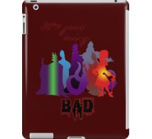 It's good being bad iPad Case/Skin