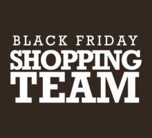 BLACK FRIDAY SHOPPING TEAM by shirtual