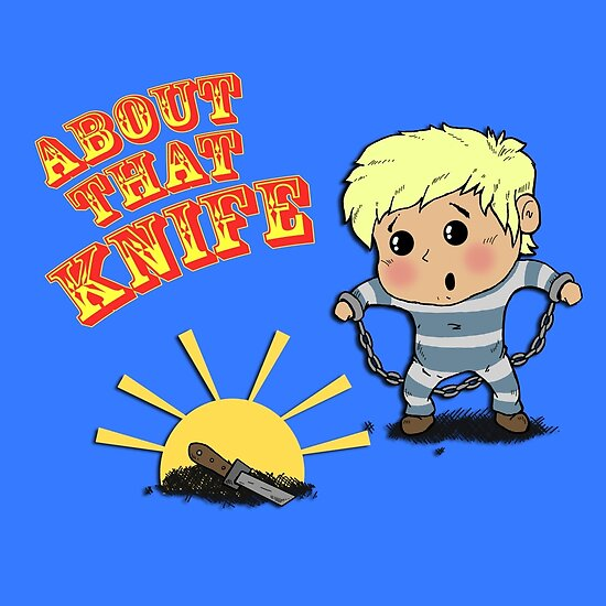 I'M ABOUT THAT KNIFE! by PengewApparel