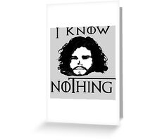 I KNOW NOTHING! Greeting Card