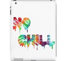 No Chill iPad Case/Skin