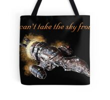 Serenity - You Can't Take The Sky From Me Tote Bag