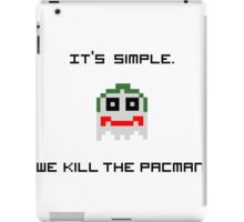 It's simple, we, kill the pac man iPad Case/Skin